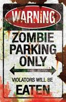 Metal Zombie Parking Sign