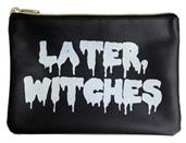 "Make Up Bag ""Later Witches"""
